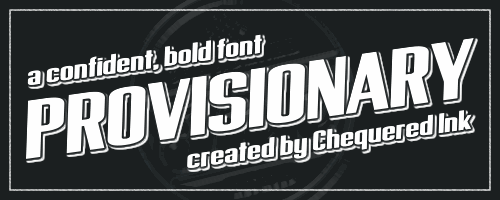 Provisionary font by Chequered Ink