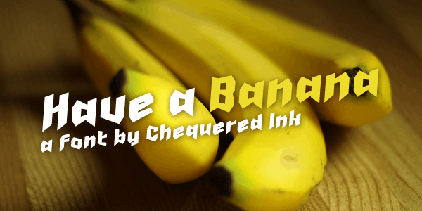 Have a Banana font by Chequered Ink
