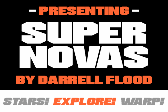 Supernovas font by Darrell Flood