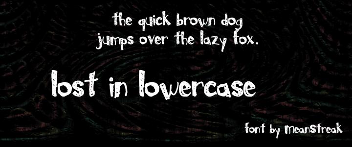 Lost In Lowercase font by MeanStreak