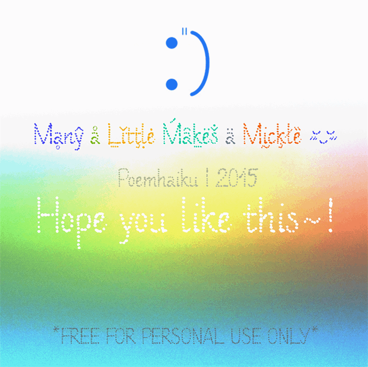 Many a Little Makes a Mickle font by Poemhaiku