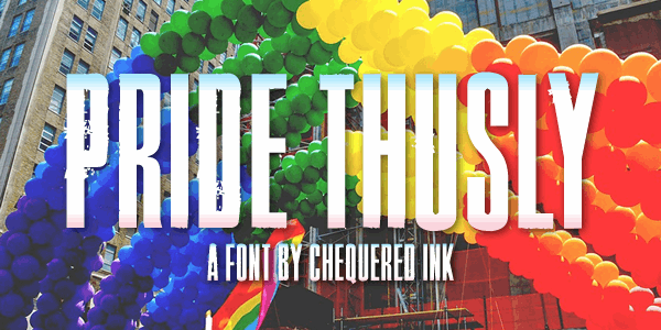 Pride Thusly font by Chequered Ink