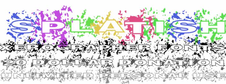 Splatish font by Xerographer Fonts