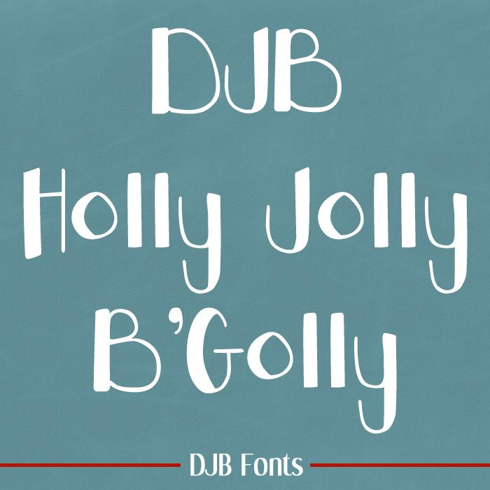 DJB HOLLY JOLLY B'GOLLY font by Darcy Baldwin Fonts