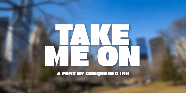 Take Me On font by Chequered Ink