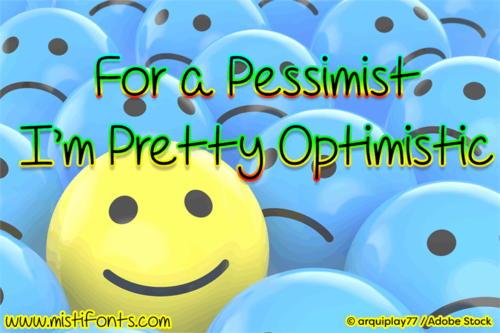 For A Pessimist, I'm Pretty Opt font by Misti's Fonts