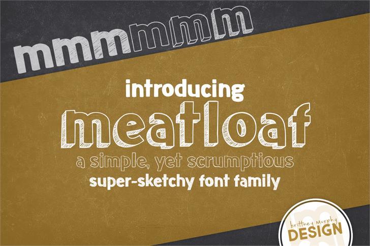 meatloaf font by Brittney Murphy Design