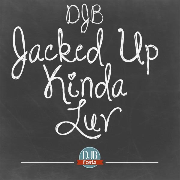DJB Jacked Up Kinda Luv font by Darcy Baldwin Fonts