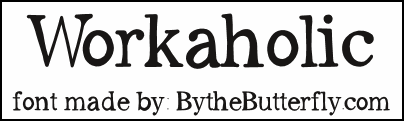 Workaholic font by ByTheButterfly