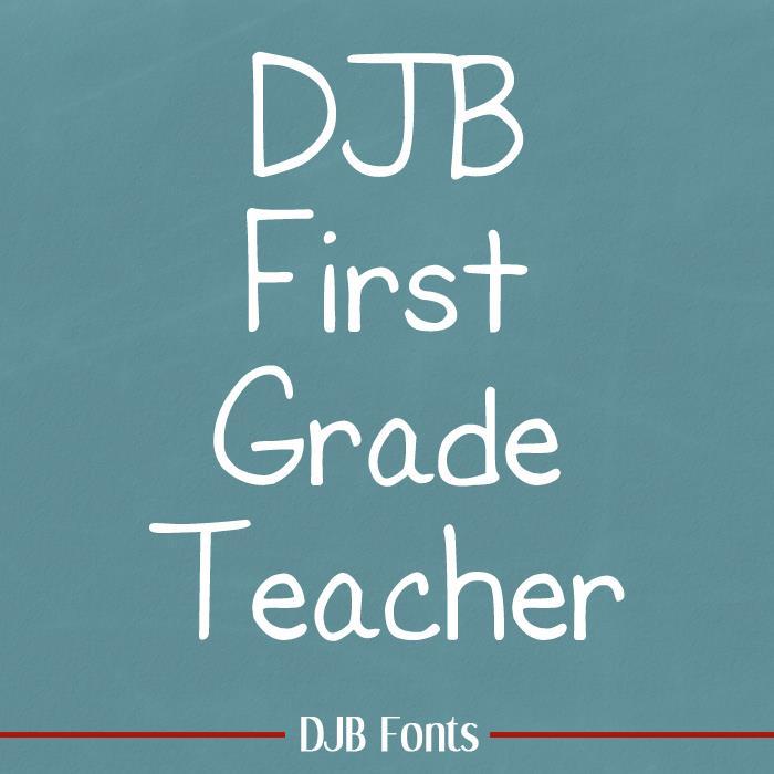 DJB First Grade Teacher font by Darcy Baldwin Fonts
