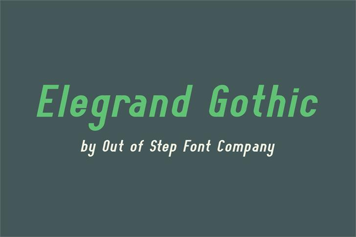 Elegrand Gothic Demo font by Out Of Step Font Company