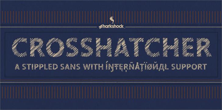 Crosshatcher font by sharkshock