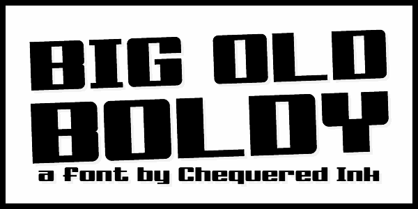 Big Old Boldy font by Chequered Ink