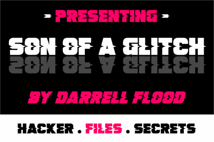 Son Of A Glitch font by Darrell Flood