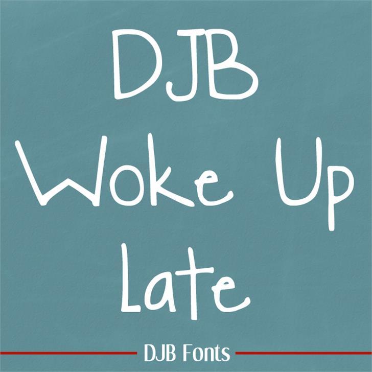 DJB Woke Up Late Font blackboard handwriting