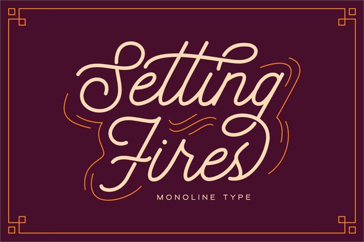 Setting Fires Font design