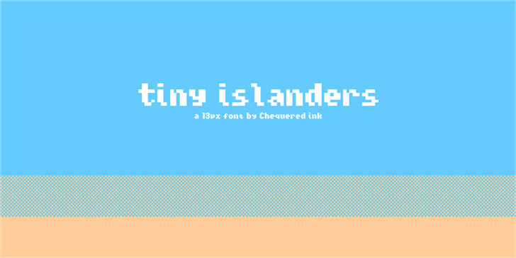 Tiny Islanders font by Chequered Ink