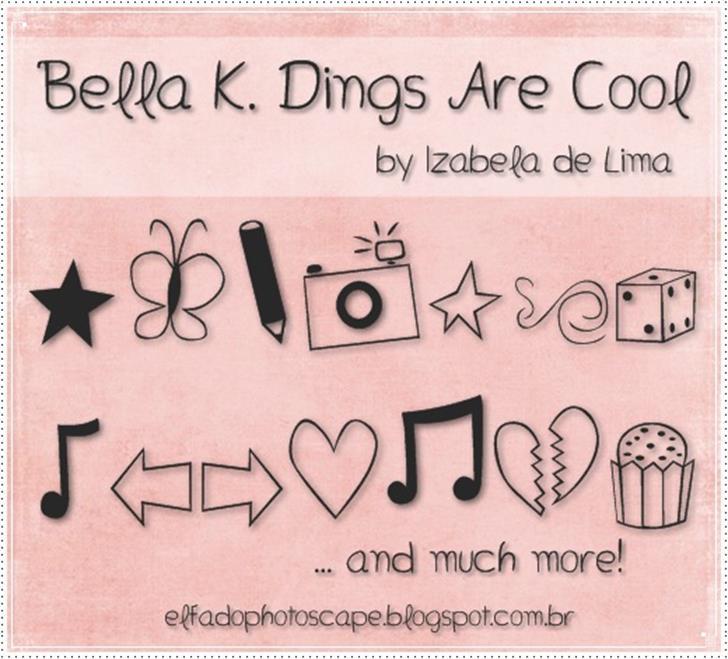 Bella K. Dings Are Cool font by Izabela de Lima