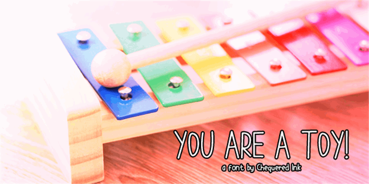 You are a TOY font by Chequered Ink