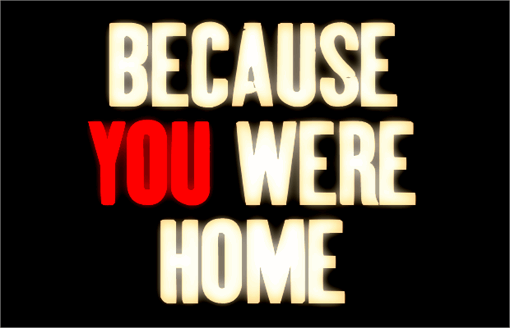 BecauseYouWereHome Font poster text
