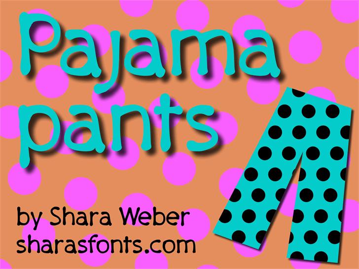 PajamaPants font by Shara Weber