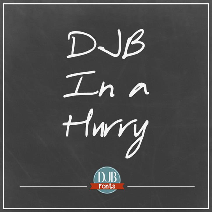 DJB In a Hurry Font handwriting text