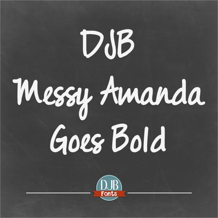 DJB Messy Amanda Goes Bold Font handwriting text