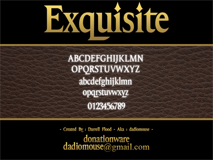 Exquisite font by Darrell Flood