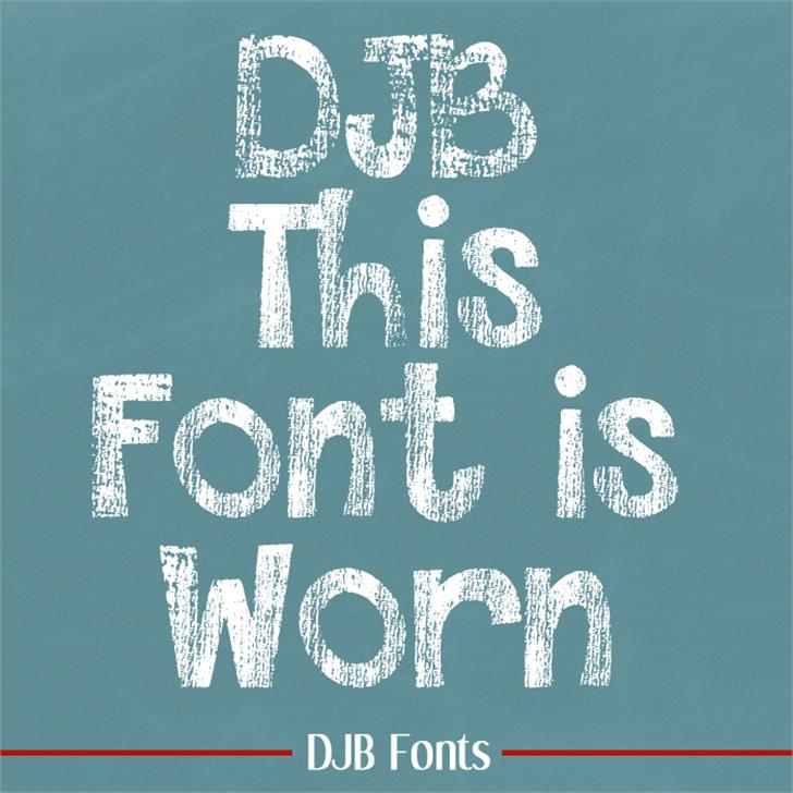 DJB This Font is Worn font by Darcy Baldwin Fonts