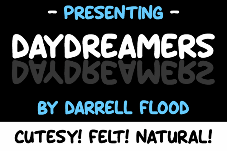 Daydreamers font by Darrell Flood
