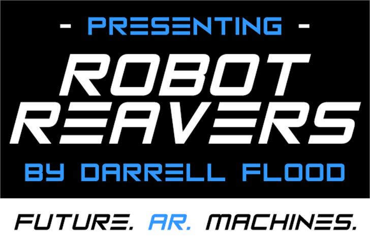 Robot Reavers font by Darrell Flood