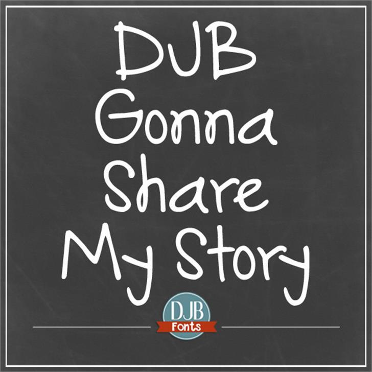 DJB Gonna Share My Story Font text blackboard