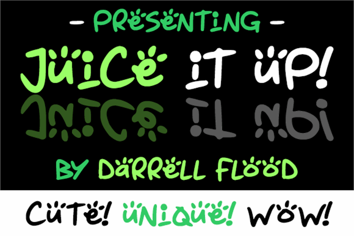 Juice it up font by Darrell Flood