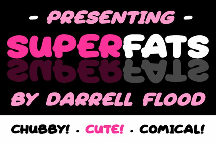 Superfats font by Darrell Flood