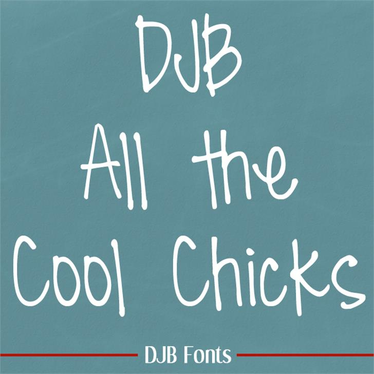 DJB All Cool Chicks Font blackboard handwriting