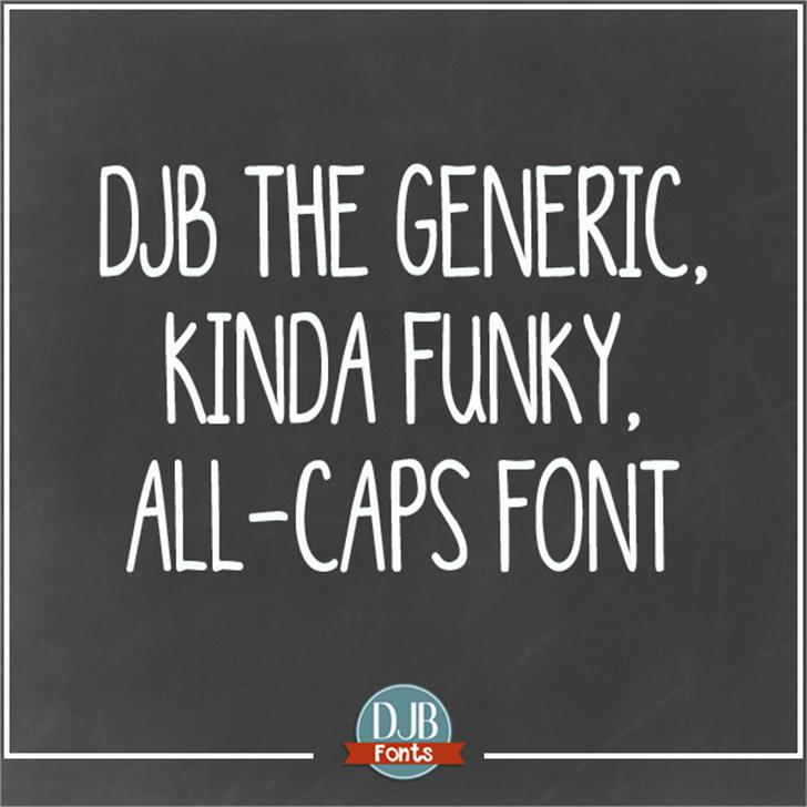 DJB Generic Kinda Funky All Cap font by Darcy Baldwin Fonts