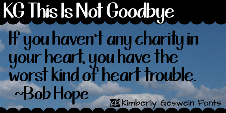 KG This Is Not Goodbye font by Kimberly Geswein