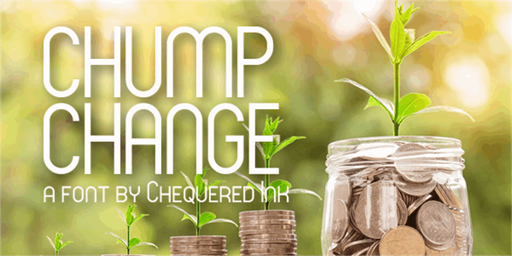 Chump Change Font design pickle