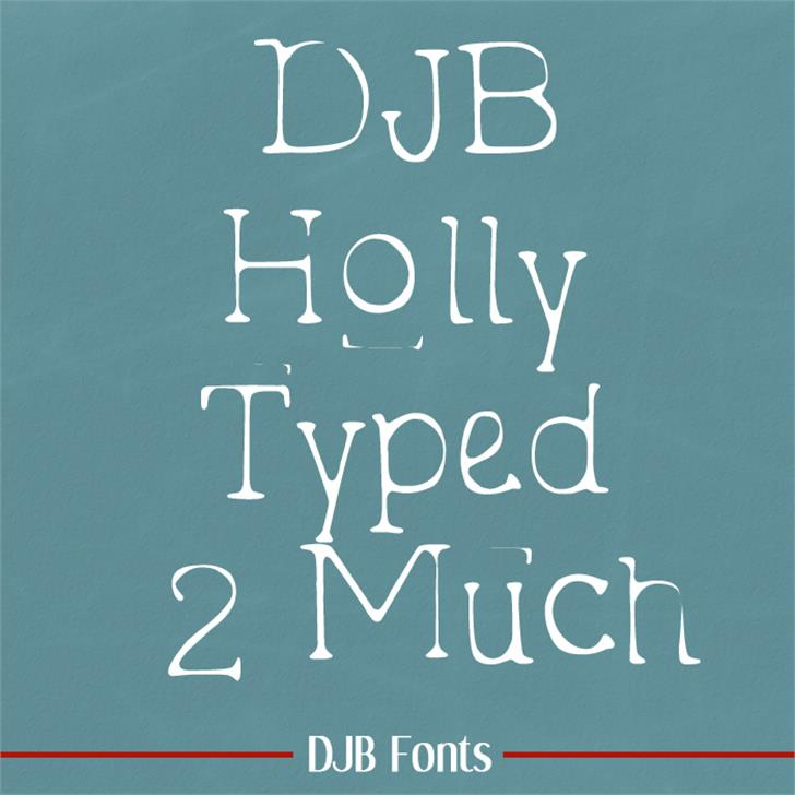 DJB Holly Typed 2 Much Font blackboard text