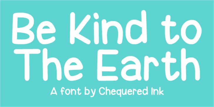 Be Kind To The Earth Font font design