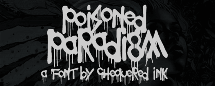 Poisoned Paradigm font by Chequered Ink