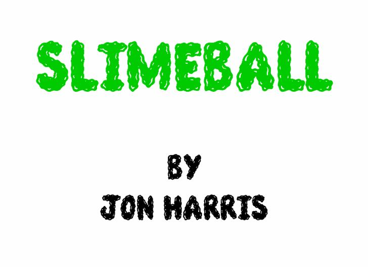 Slimeball Font design cartoon