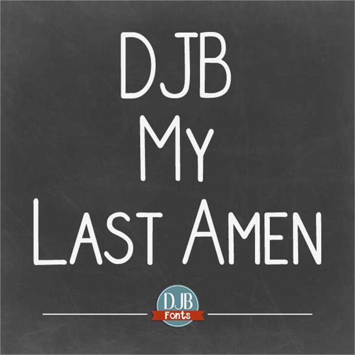 DJB My Last Amen Font design poster