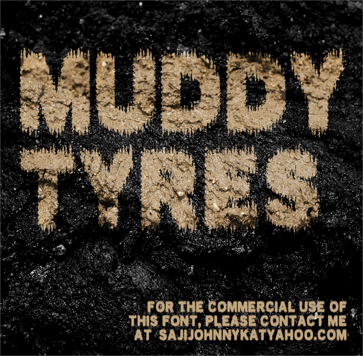 MUDDY TYRES font by SAJI JOHNNY KUNDUKULAM