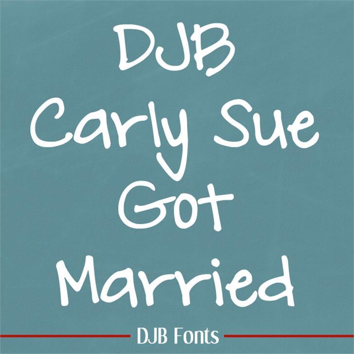 DJB Carly Sue Got Married Font blackboard handwriting