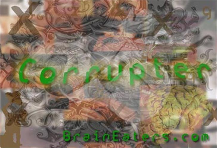 Corrupter font by Brain Eaters