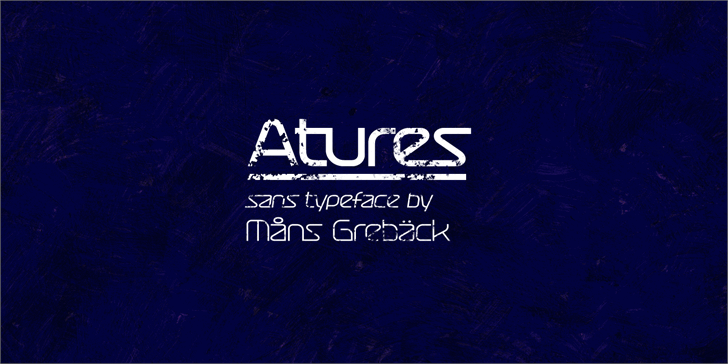 Atures 900 PERSONAL USE ONLY font by Måns Grebäck