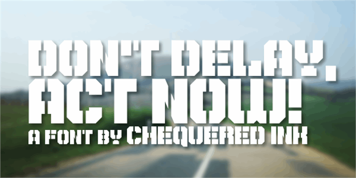 Don't Delay, Act Now! font by Chequered Ink