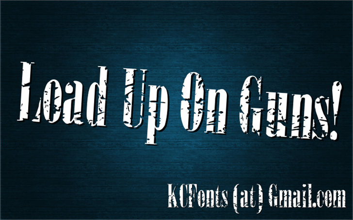 Load Up On Guns Font text typography