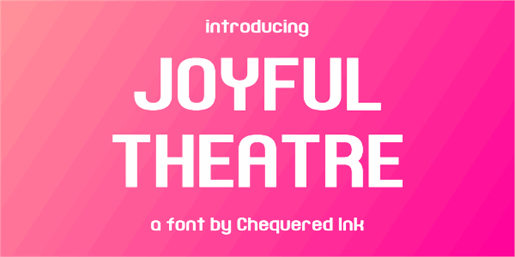 Joyful Theatre font by Chequered Ink